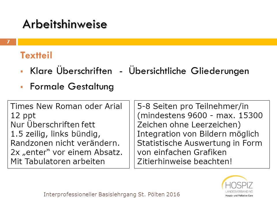 Arbeitshinweise Textteil  Klare Überschriften - Übersichtliche Gliederungen  Formale Gestaltung Interprofessioneller Basislehrgang St. Pölten 2016 7
