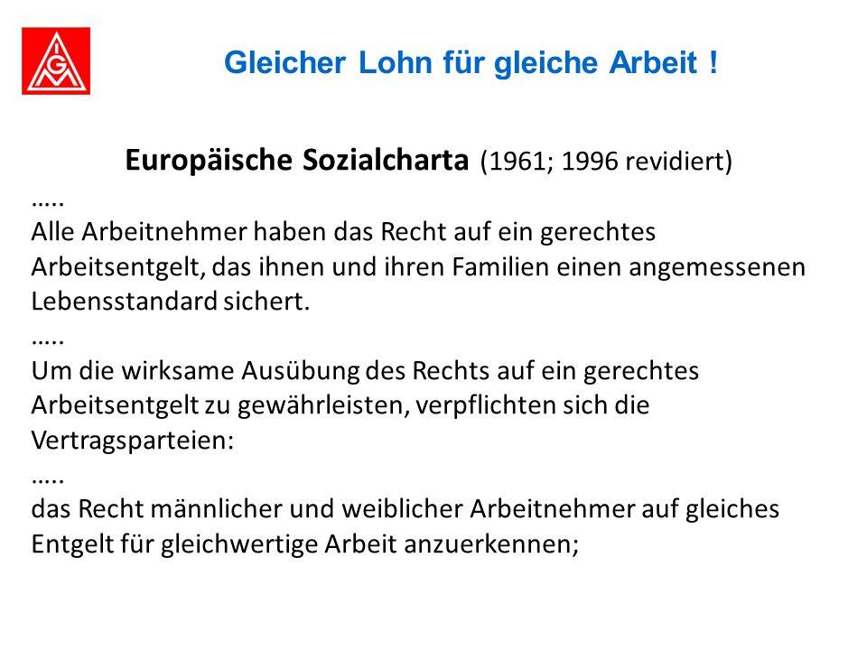 Gleicher Lohn für gleiche Arbeit . Europäische Sozialcharta (1961; 1996 revidiert) …..