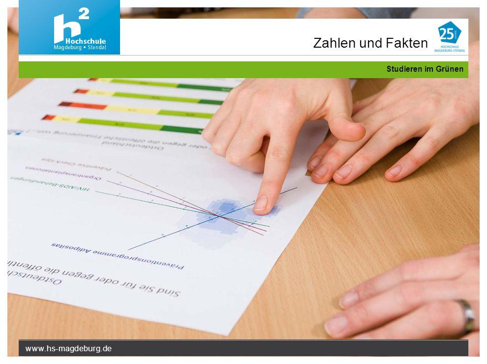 www.hs-magdeburg.de Studieren im Grünen Zahlen und Fakten