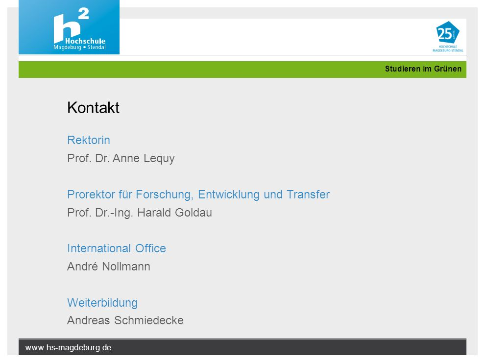 www.hs-magdeburg.de Studieren im Grünen Kontakt Rektorin Prof.