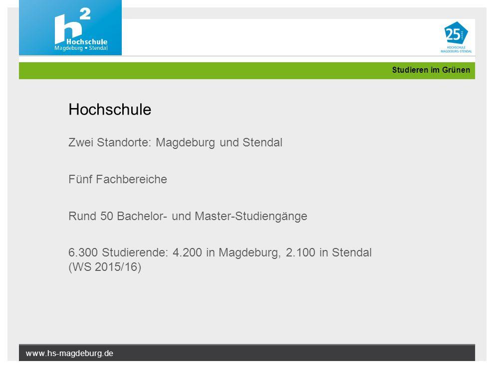 www.hs-magdeburg.de Studieren im Grünen Hochschule Zwei Standorte: Magdeburg und Stendal Fünf Fachbereiche Rund 50 Bachelor- und Master-Studiengänge 6