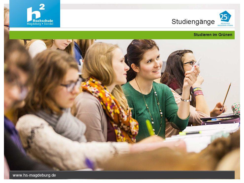 www.hs-magdeburg.de Studieren im Grünen Studiengänge