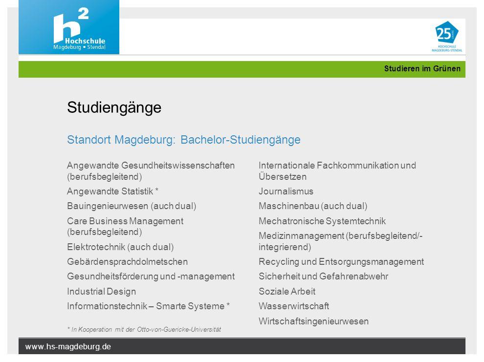 www.hs-magdeburg.de Studieren im Grünen Standort Magdeburg: Bachelor-Studiengänge Angewandte Gesundheitswissenschaften (berufsbegleitend) Angewandte S