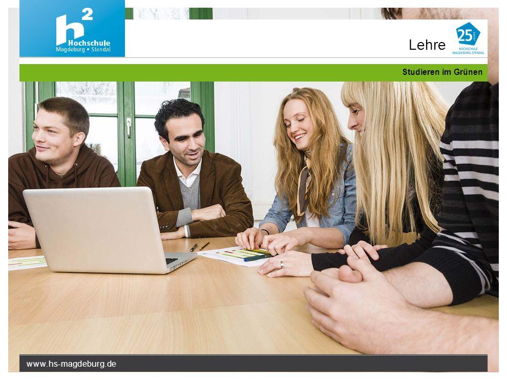 www.hs-magdeburg.de Studieren im Grünen Lehre