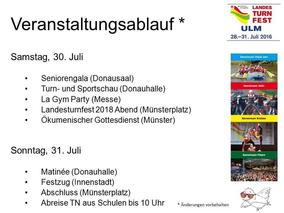 Veranstaltungsablauf * Samstag, 30. Juli Seniorengala (Donausaal) Turn- und Sportschau (Donauhalle) La Gym Party (Messe) Landesturnfest 2018 Abend (Mü