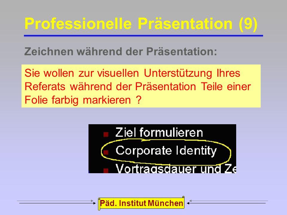 """Päd. Institut München Gezielt Folien ansteuern:  Ihre """"multimediale"""" Präsentation strotzte nur so von Animationseffekten und animierten Folienübergän"""