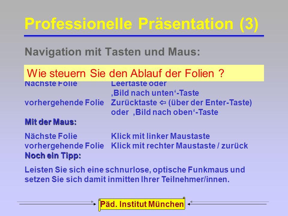 Päd. Institut München Vermeiden Sie zwei Kardinalfehler: Der Text soll auch noch aus großer Entfernung gelesen werden können.  Verwenden Sie für Text