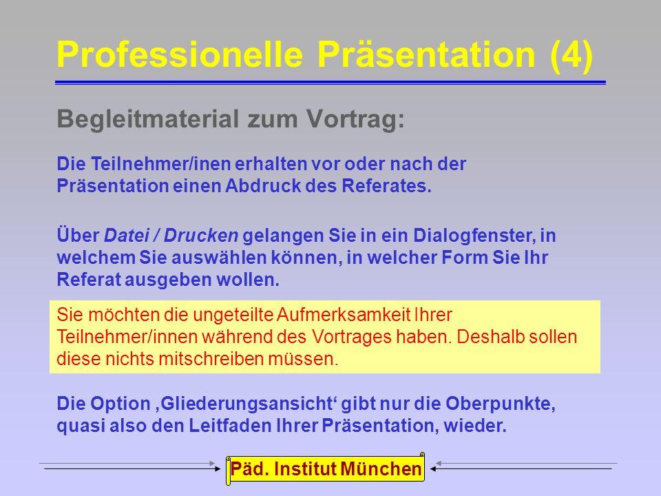 Päd. Institut München Navigation mit Tasten und Maus: Mit der Tastatur: Nächste FolieLeertaste oder 'Bild nach unten'-Taste vorhergehende FolieZurückt