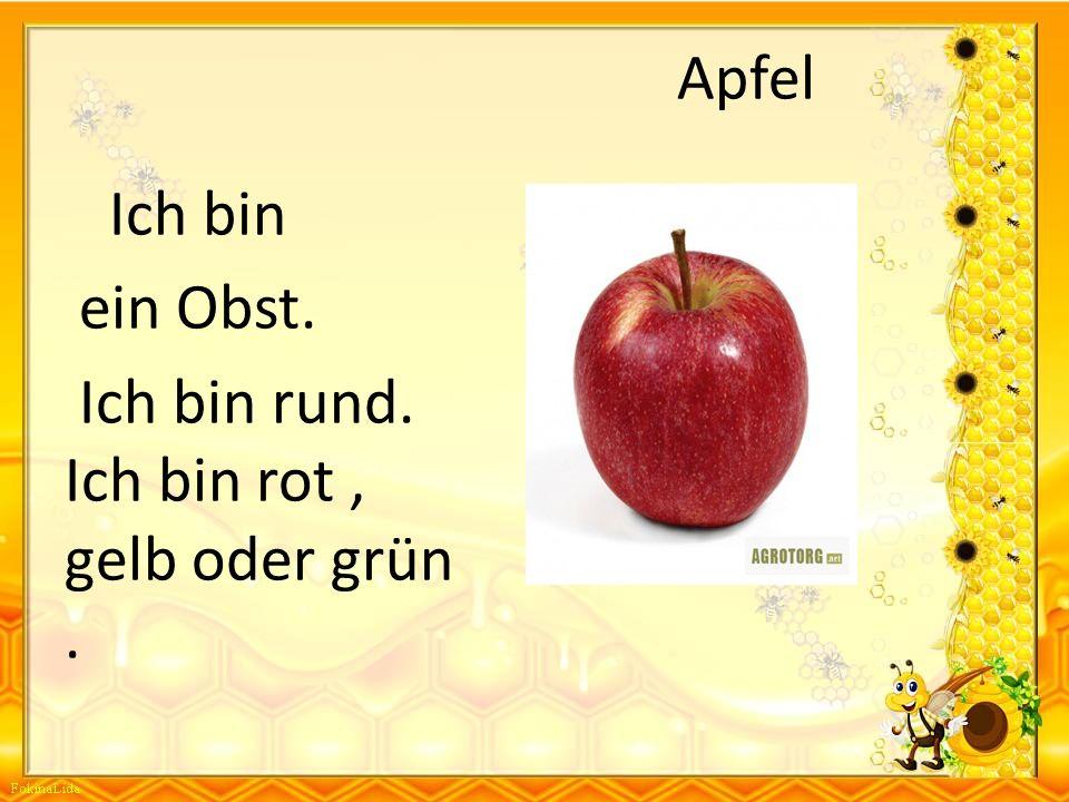 Apfel Ich bin ein Obst. Ich bin rund. Ich bin rot, gelb oder grün.