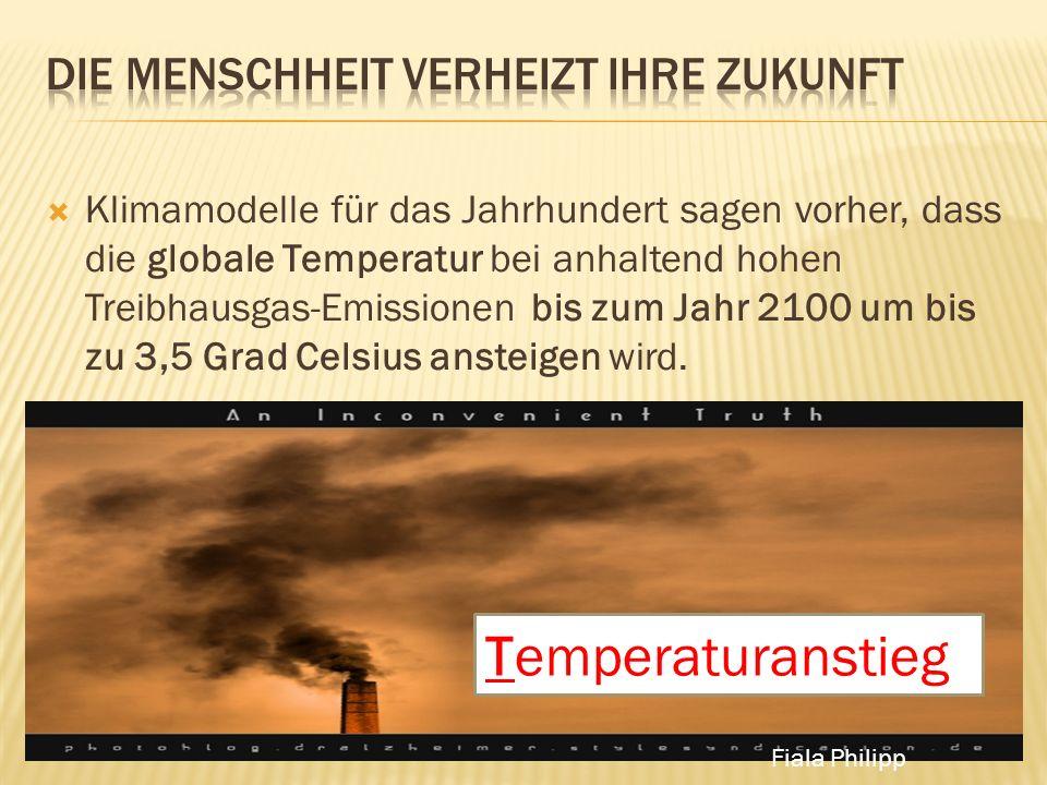  Klimamodelle für das Jahrhundert sagen vorher, dass die globale Temperatur bei anhaltend hohen Treibhausgas-Emissionen bis zum Jahr 2100 um bis zu 3,5 Grad Celsius ansteigen wird.
