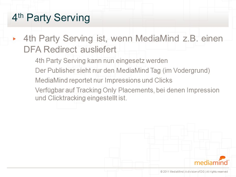 © 2011 MediaMind | A division of DG | All rights reserved 4 th Party Serving