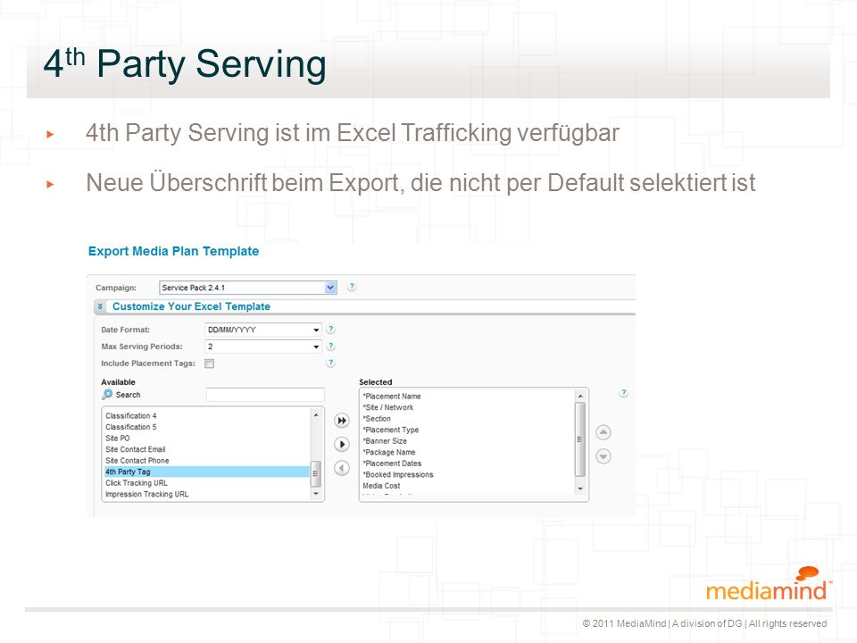 © 2011 MediaMind | A division of DG | All rights reserved 4 th Party Serving ▸ Impression Tracking: keine Änderung.