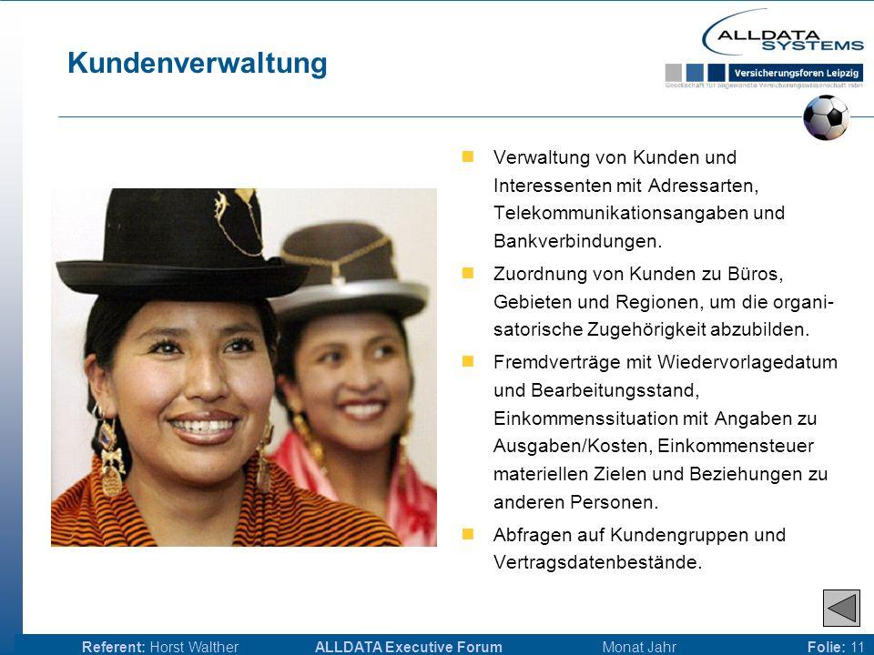 ALLDATA Executive Forum Monat JahrReferent: Horst WaltherFolie: 10 Vermittlerverwaltung Verwaltung von...