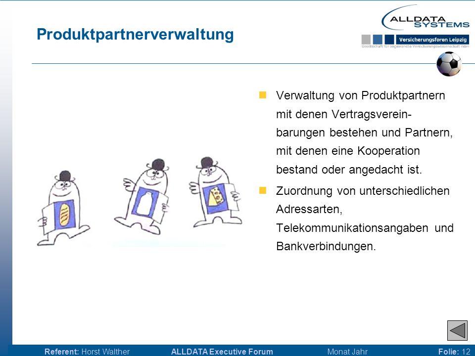ALLDATA Executive Forum Monat JahrReferent: Horst WaltherFolie: 11 Kundenverwaltung Verwaltung von Kunden und Interessenten mit Adressarten, Telekommunikationsangaben und Bankverbindungen.