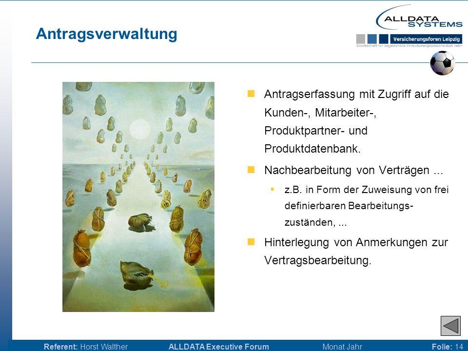 ALLDATA Executive Forum Monat JahrReferent: Horst WaltherFolie: 13 Produkt / Tarifverwaltung Übersicht über alle gültigen, inaktiven und zukünftig gül