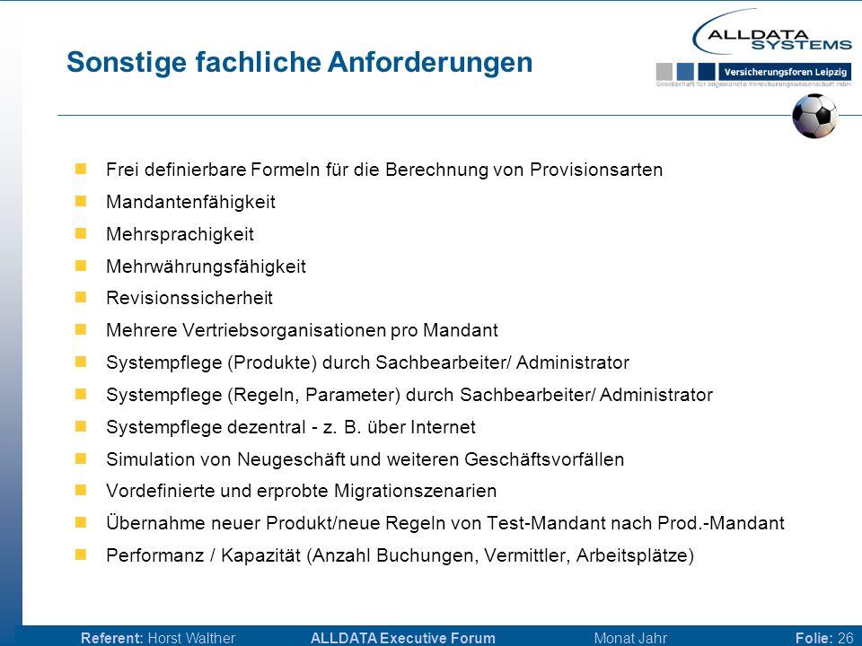ALLDATA Executive Forum Monat JahrReferent: Horst WaltherFolie: 25 Auskunft Darstellung für den Vermittler nachvollziehbar (prozesssicher) Provisionsk