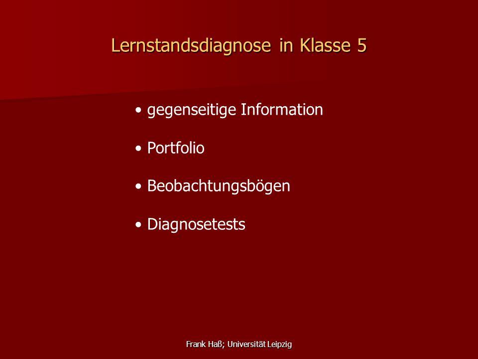 Frank Haß; Universität Leipzig Lernstandsdiagnose in Klasse 5 gegenseitige Information Portfolio Beobachtungsbögen Diagnosetests