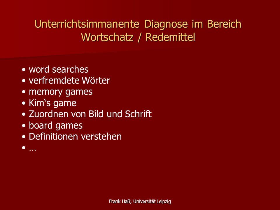 Frank Haß; Universität Leipzig Unterrichtsimmanente Diagnose im Bereich Wortschatz / Redemittel word searches verfremdete Wörter memory games Kim's ga