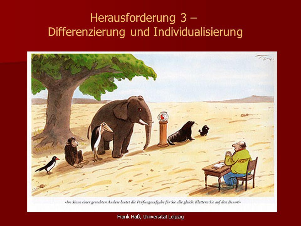 Frank Haß; Universität Leipzig Herausforderung 3 – Differenzierung und Individualisierung
