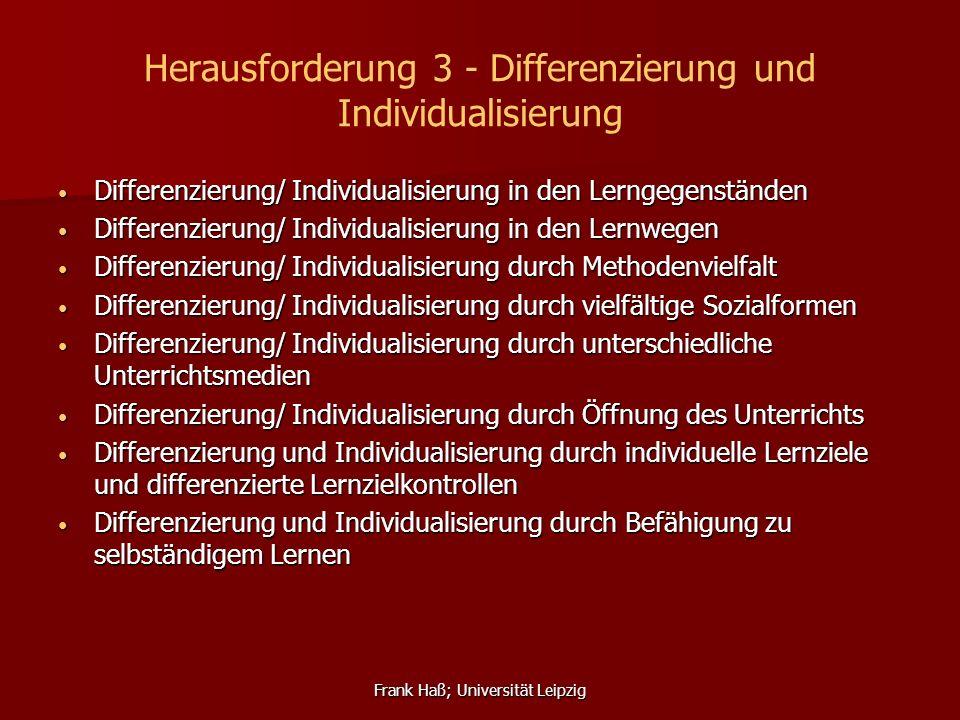 Frank Haß; Universität Leipzig Herausforderung 3 - Differenzierung und Individualisierung Differenzierung/ Individualisierung in den Lerngegenständen