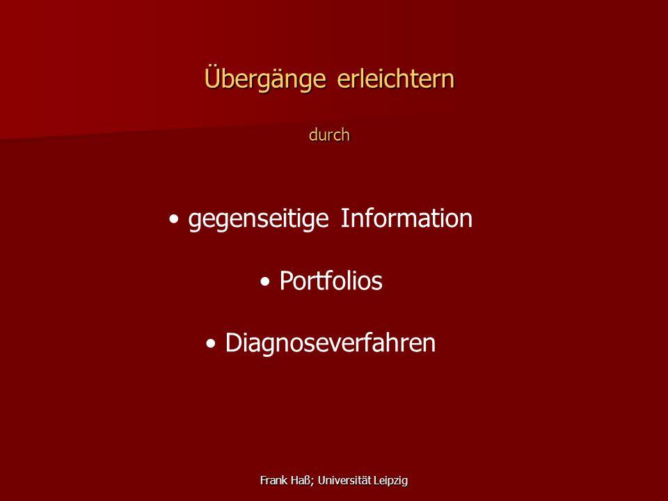 Frank Haß; Universität Leipzig Herausforderungen des Übergangs aus der Grundschule in die Sekundarstufe I 1.