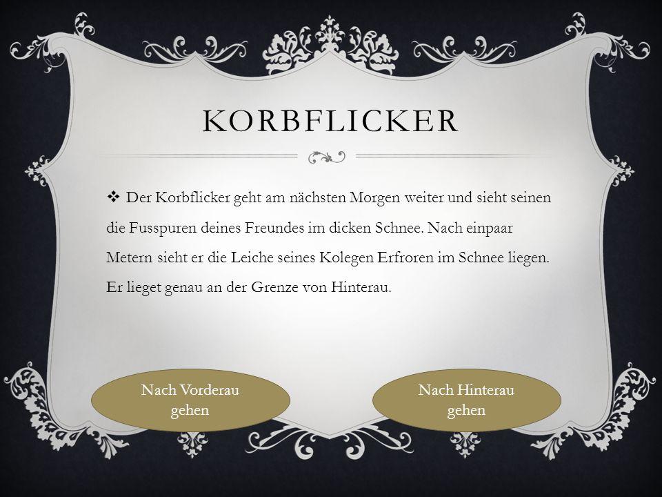 DER KORBFLICKER IN HINTERAU  Der Korbflicker macht sich auf die reise nach Hinterau.