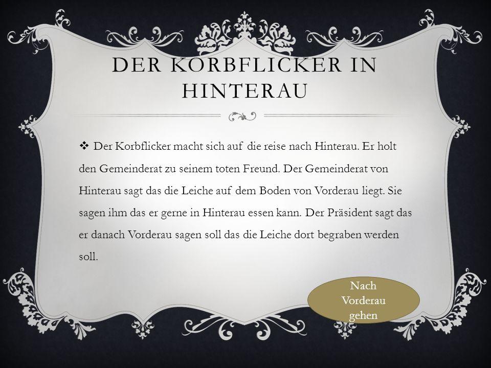 DER KORBFLICKER FRAGT DEN PRÄSIDENTEN AUS VORDERAU  Der Korbflicker kommt in Vorderau an.