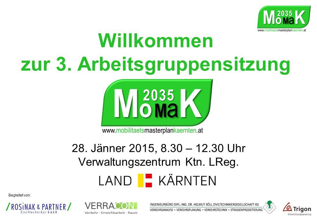 Willkommen zur 3.Arbeitsgruppensitzung 28. Jänner 2015, 8.30 – 12.30 Uhr Verwaltungszentrum Ktn.