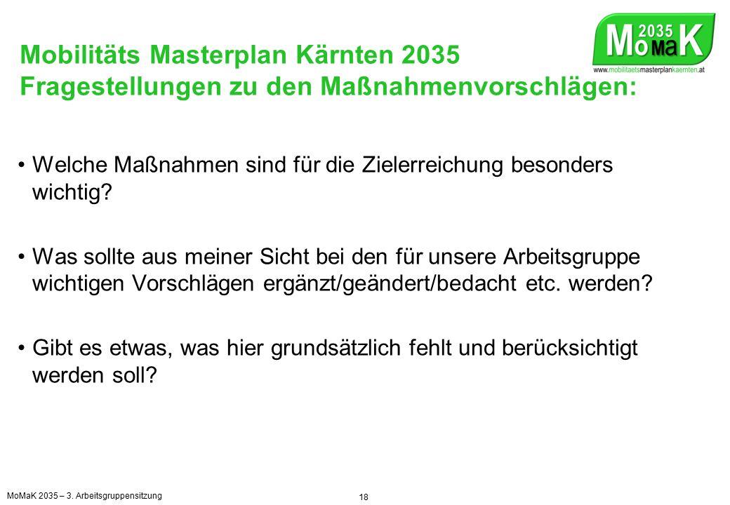 Mobilitäts Masterplan Kärnten 2035 Bewertung der Maßnahmenvorschläge: Welche behandelten Maßnahmenvorschläge sind im MoMaK für die Zielerreichung besonders zu berücksichtigen und welche sind weniger wichtig.