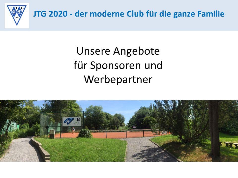 JTG 2020 - der moderne Club für die ganze Familie Unsere Angebote für Sponsoren und Werbepartner