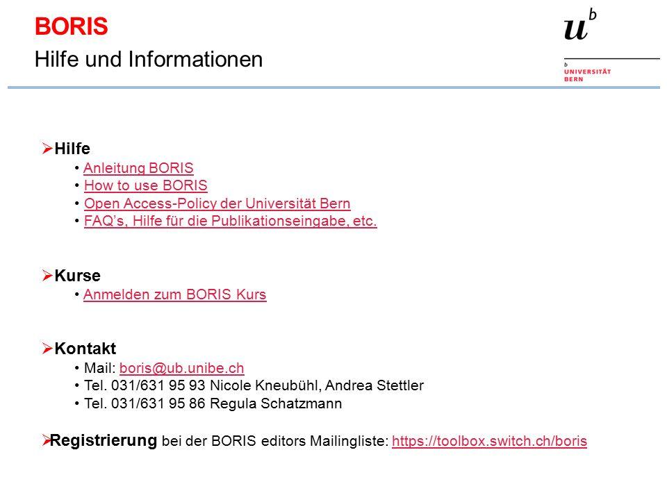 BORIS Hilfe und Informationen  Hilfe Anleitung BORIS How to use BORIS Open Access-Policy der Universität Bern FAQ's, Hilfe für die Publikationseingab