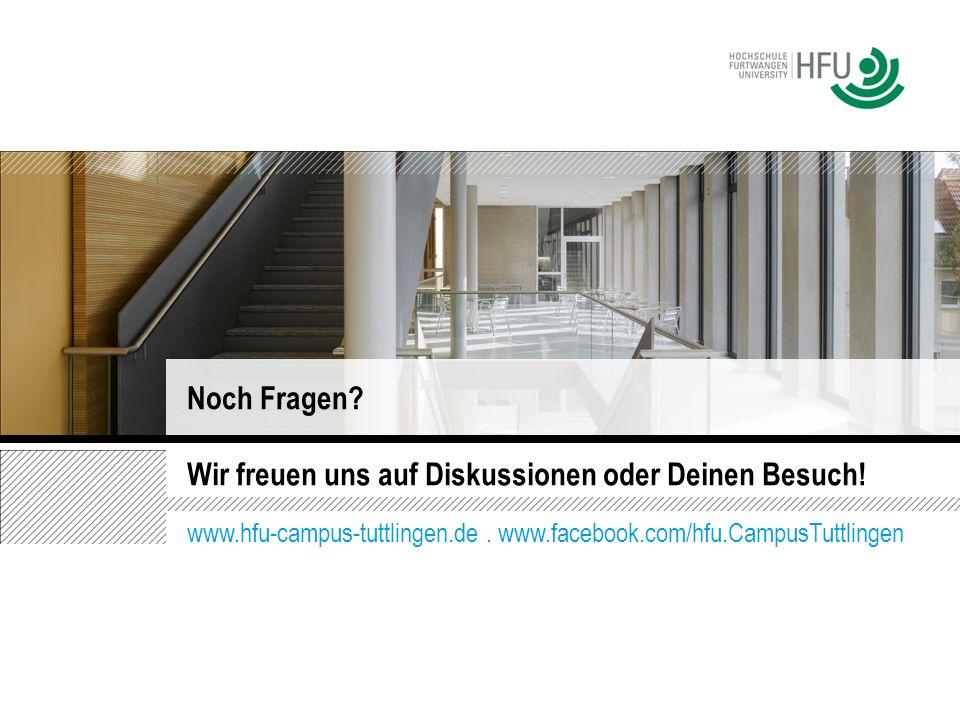 Wir freuen uns auf Diskussionen oder Deinen Besuch! Noch Fragen? www.hfu-campus-tuttlingen.de. www.facebook.com/hfu.CampusTuttlingen