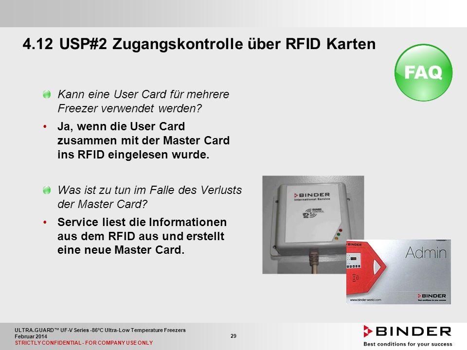 ULTRA.GUARD™ UF-V Series -86°C Ultra-Low Temperature Freezers Februar 2014 STRICTLY CONFIDENTIAL - FOR COMPANY USE ONLY 29 Kann eine User Card für mehrere Freezer verwendet werden.