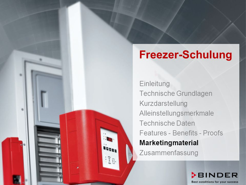 ULTRA.GUARD™ UF-V Series -86°C Ultra-Low Temperature Freezers Februar 2014 STRICTLY CONFIDENTIAL - FOR COMPANY USE ONLY 78 Freezer-Schulung Einleitung Technische Grundlagen Kurzdarstellung Alleinstellungsmerkmale Technische Daten Features - Benefits - Proofs Marketingmaterial Zusammenfassung
