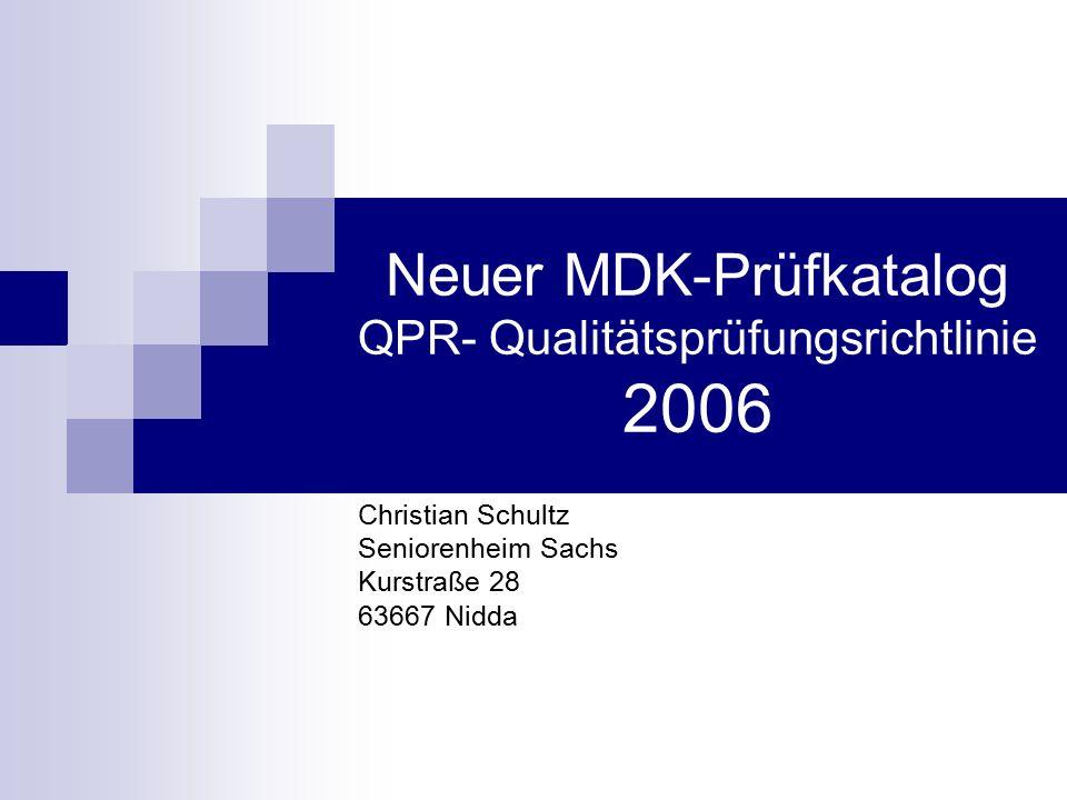 Neuer MDK-Prüfkatalog QPR- Qualitätsprüfungsrichtlinie 2006 Christian Schultz Seniorenheim Sachs Kurstraße 28 63667 Nidda