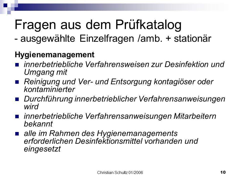 Christian Schultz 01/20069 Fragen aus dem Prüfkatalog - ausgewählte Einzelfragen /amb. + stationär- Qualitätsmanagement entsprechend dem kontinuierlic