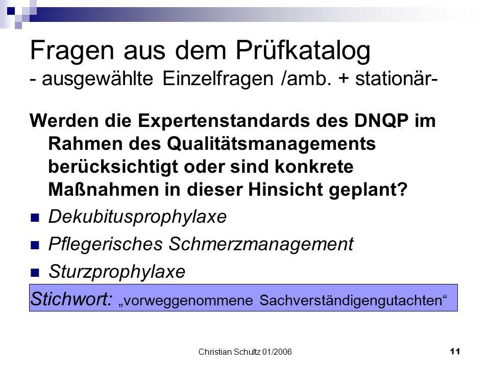Christian Schultz 01/200610 Fragen aus dem Prüfkatalog - ausgewählte Einzelfragen /amb. + stationär Hygienemanagement innerbetriebliche Verfahrensweis