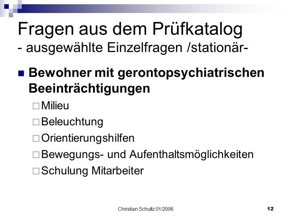 Christian Schultz 01/200611 Fragen aus dem Prüfkatalog - ausgewählte Einzelfragen /amb. + stationär- Werden die Expertenstandards des DNQP im Rahmen d