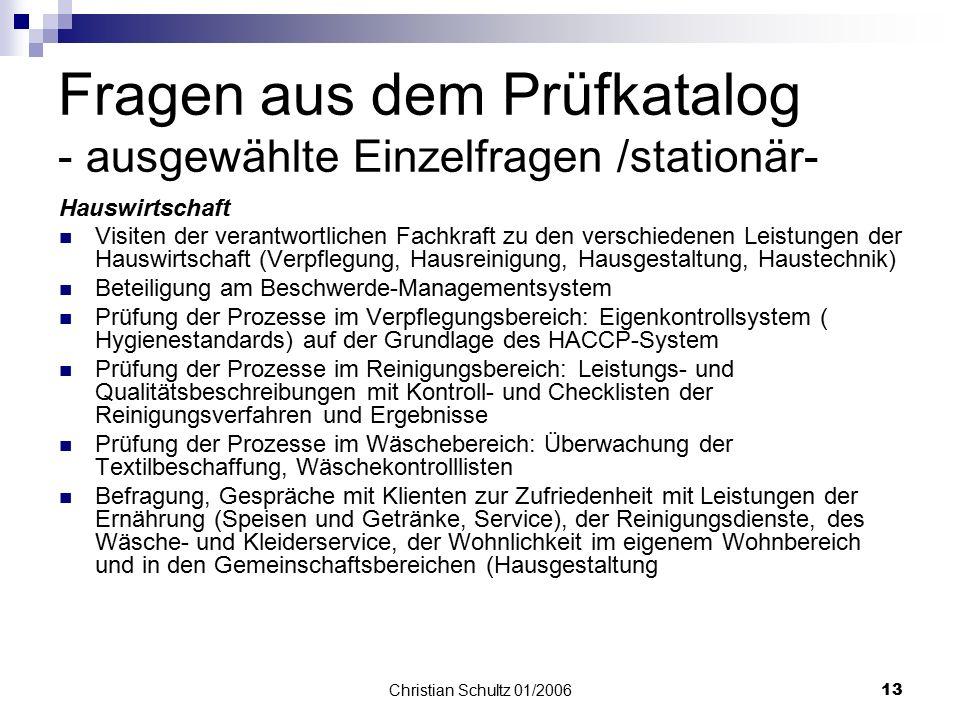 Christian Schultz 01/200612 Fragen aus dem Prüfkatalog - ausgewählte Einzelfragen /stationär- Bewohner mit gerontopsychiatrischen Beeinträchtigungen 