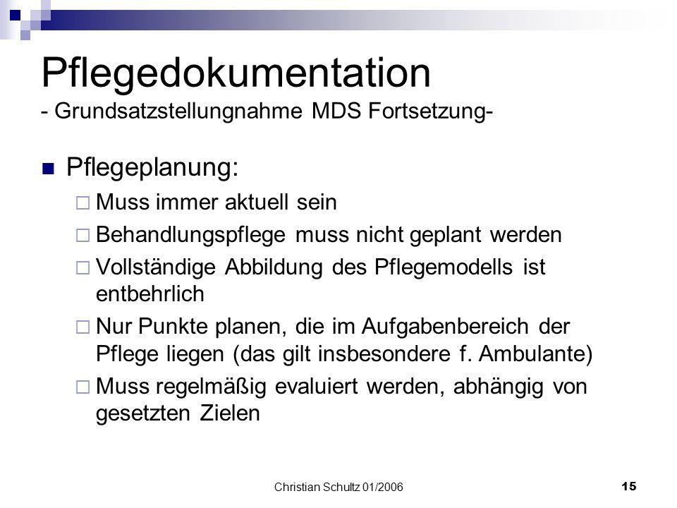 Christian Schultz 01/200614 Stammblatt:  muss immer aktuell sein Anamnese  muss sofort erstellt werden,  Eine Informationssammlung für die Pflegepl