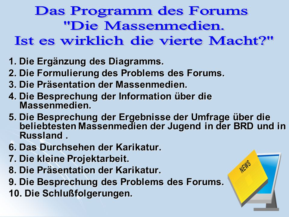 1. Die Ergänzung des Diagramms. 2. Die Formulierung des Problems des Forums.