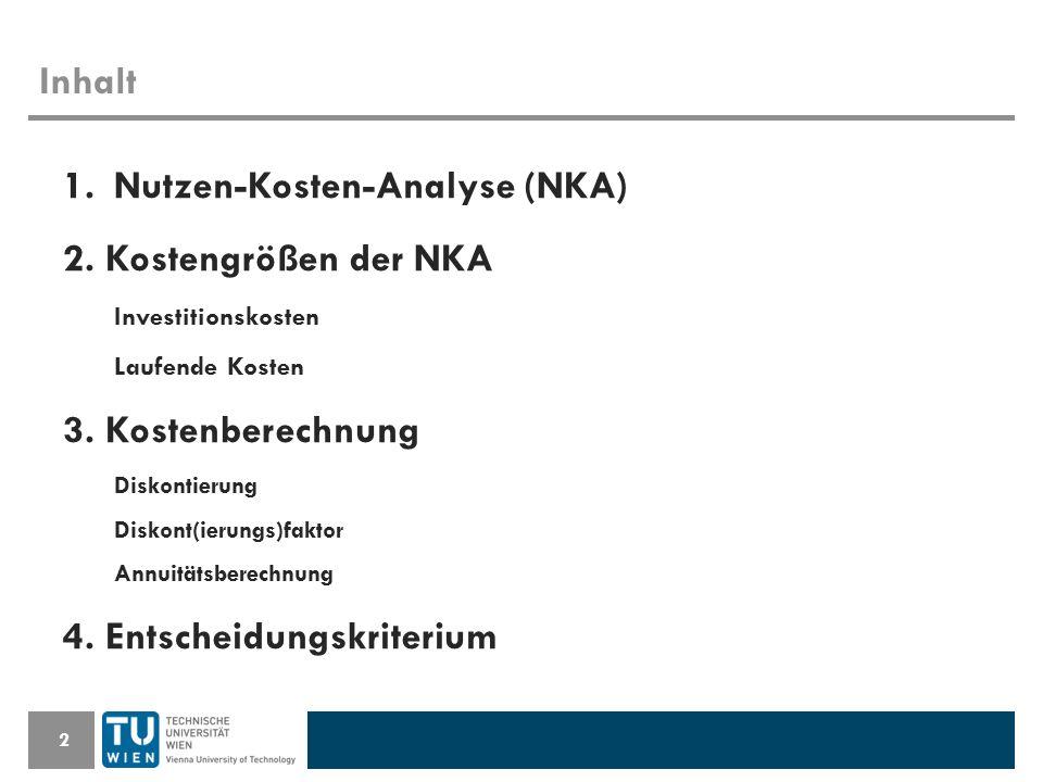 Inhalt 2 1. Nutzen-Kosten-Analyse (NKA) 2.