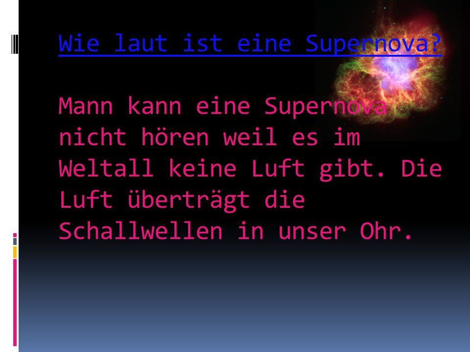 Wie laut ist eine Supernova.