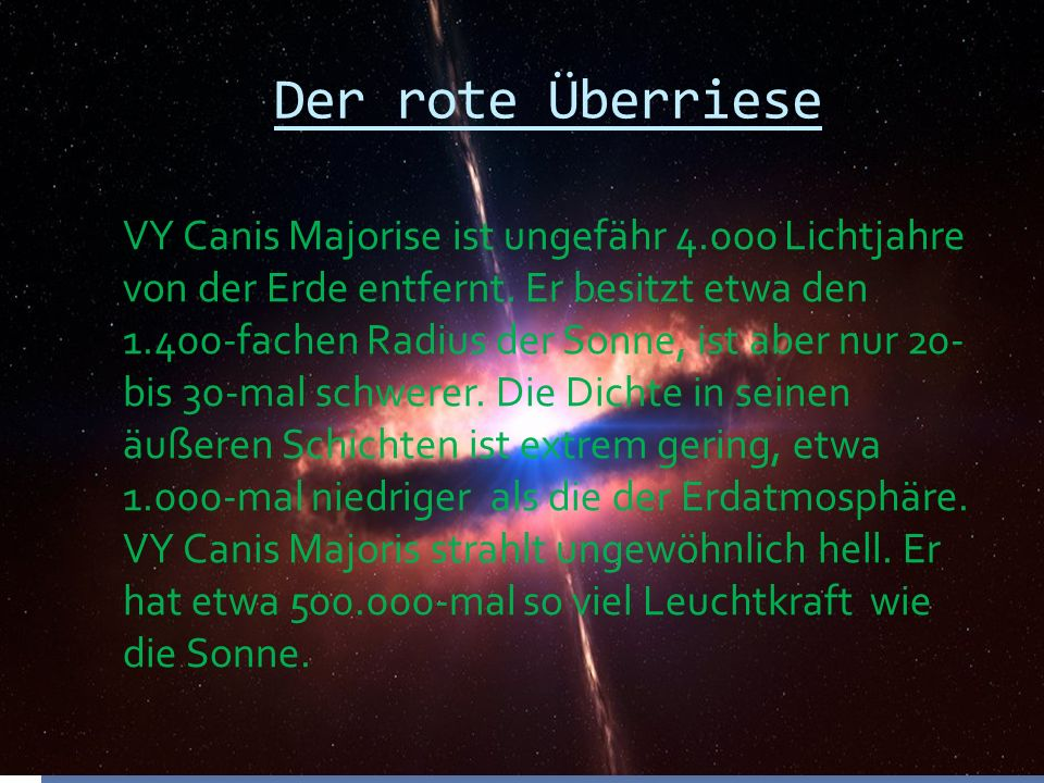 Der rote Überriese VY Canis Majorise ist ungefähr 4.000 Lichtjahre von der Erde entfernt.