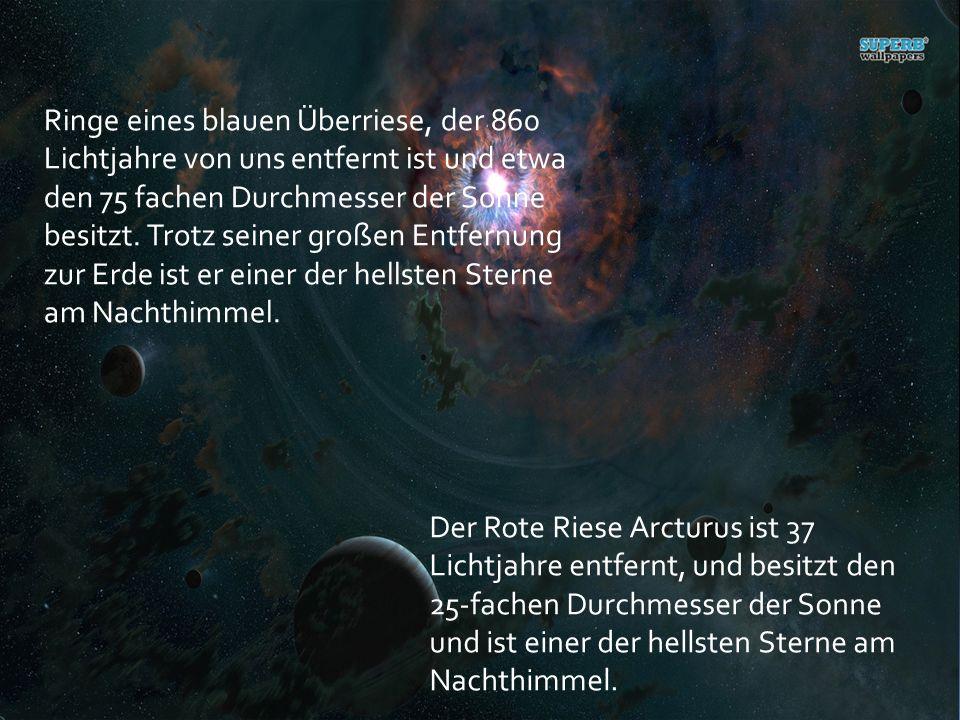 Ringe eines blauen Überriese, der 860 Lichtjahre von uns entfernt ist und etwa den 75 fachen Durchmesser der Sonne besitzt.