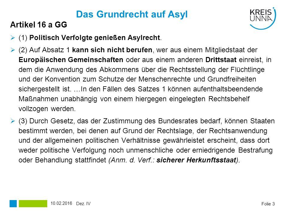 Das Grundrecht auf Asyl Artikel 16 a GG  (1) Politisch Verfolgte genießen Asylrecht.