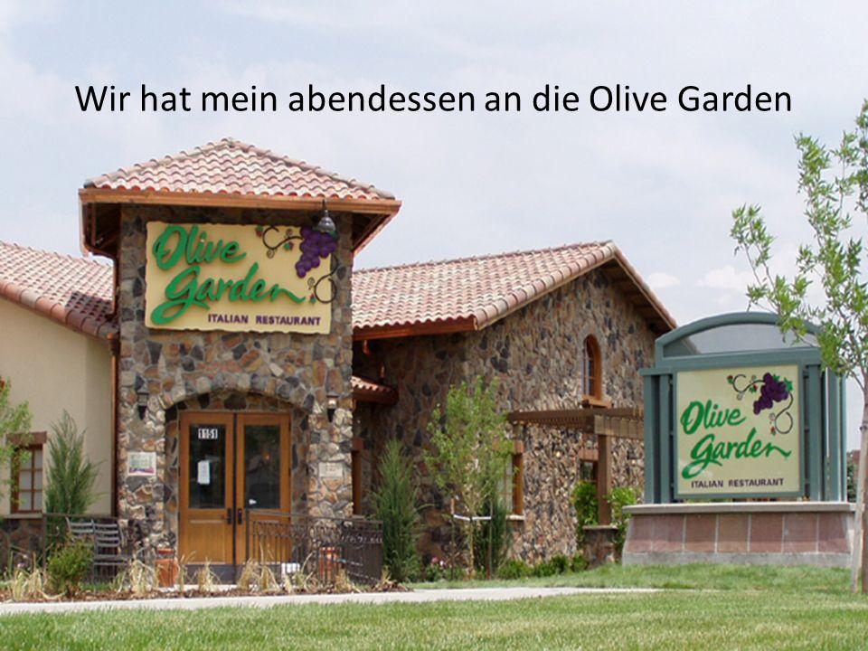 Wir hat mein abendessen an die Olive Garden