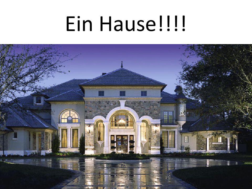 Ein Hause!!!!