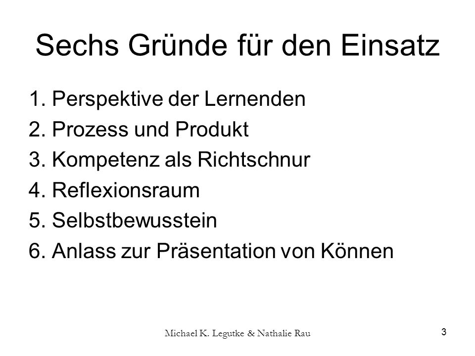 Michael K. Legutke & Nathalie Rau 3 Sechs Gründe für den Einsatz 1.