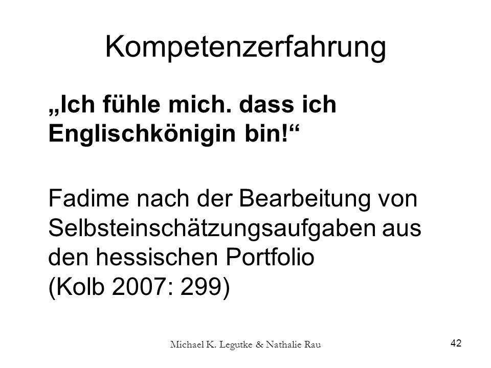 """Michael K. Legutke & Nathalie Rau 42 Kompetenzerfahrung """"Ich fühle mich."""